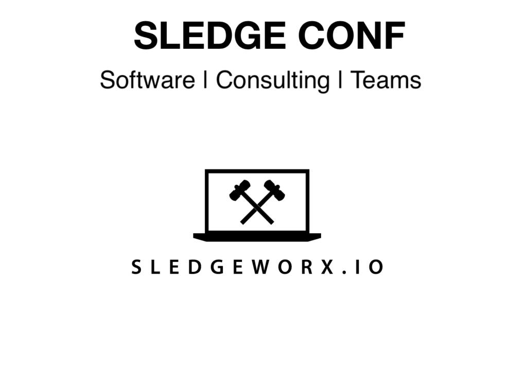 SledgeConf  Software | Consulting | Teams Sledgeworx.io